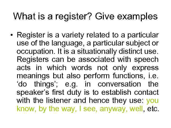 What is a register? Give examples • Register is a variety related to a
