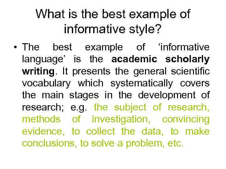What is the best example of informative style? • The best example of 'informative