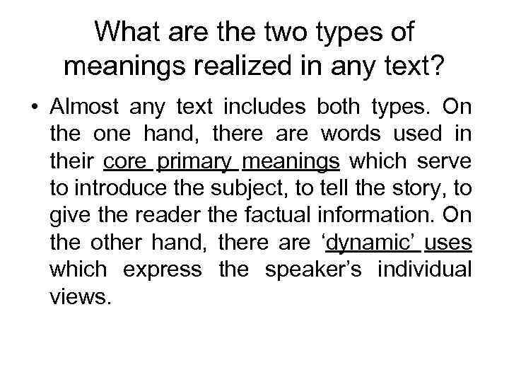 What are the two types of meanings realized in any text? • Almost any