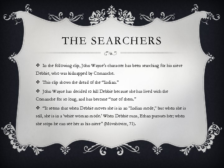 THE SEARCHERS v In the following clip, John Wayne's character has been searching for