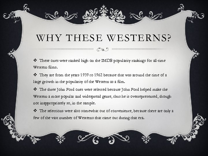 WHY THESE WESTERNS? v These ones were ranked high on the IMDB popularity rankings