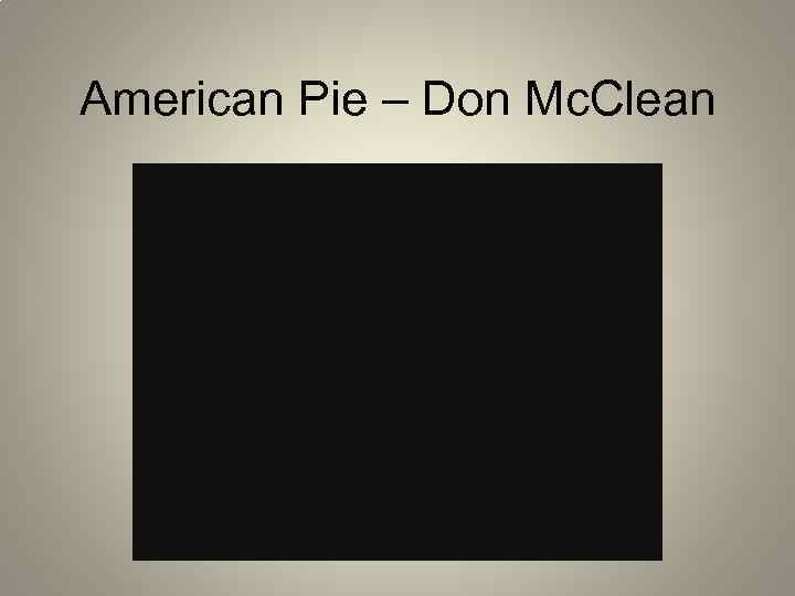 American Pie – Don Mc. Clean