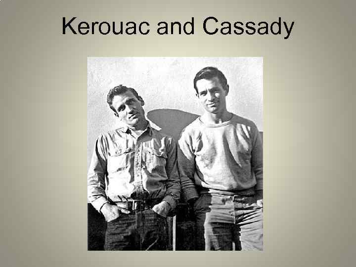 Kerouac and Cassady
