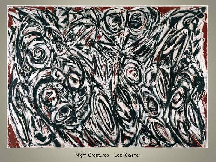 Night Creatures – Lee Krasner