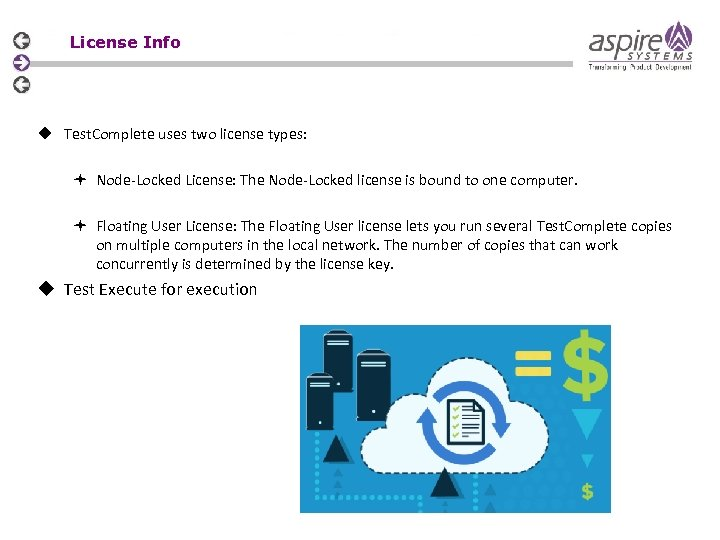 License Info u Test. Complete uses two license types: Node-Locked License: The Node-Locked license