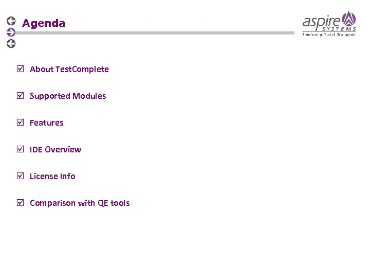 Agenda About Test. Complete Supported Modules Features IDE Overview License Info Comparison with QE