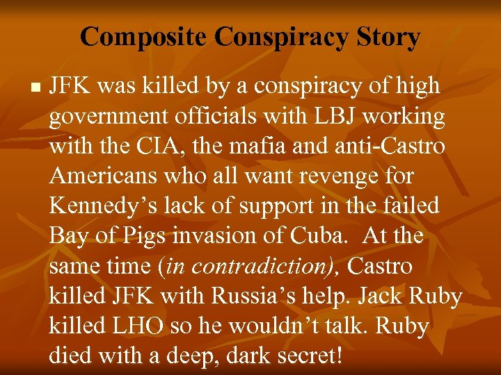 Composite Conspiracy Story n JFK was killed by a conspiracy of high government officials
