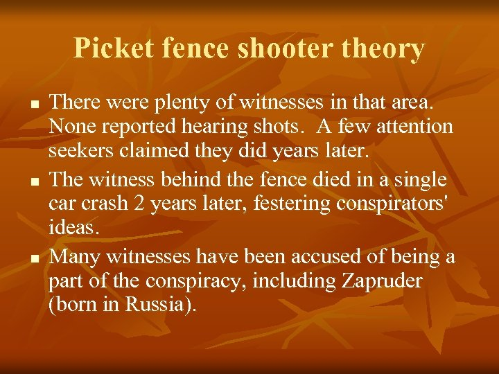 Picket fence shooter theory n n n There were plenty of witnesses in that