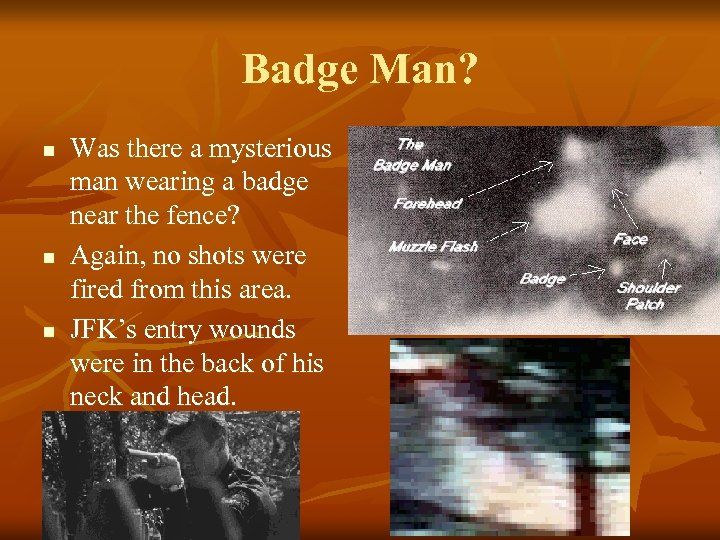 Badge Man? n n n Was there a mysterious man wearing a badge near