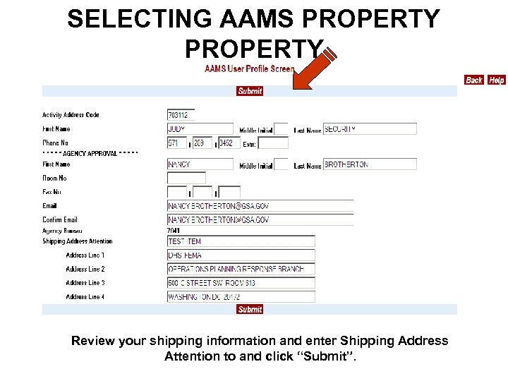 SELECTING AAMS PROPERTY Review your shipping information and enter Shipping Address Attention to and