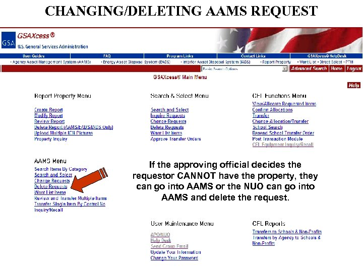 CHANGING/DELETING AAMS REQUEST If the approving official decides the requestor CANNOT have the property,