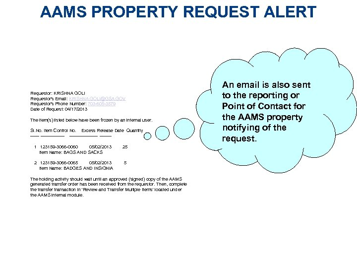 AAMS PROPERTY REQUEST ALERT Requestor: KRISHNA GOLI Requestor's Email: KRISHNA. GOLI@GSA. GOV Requestor's Phone