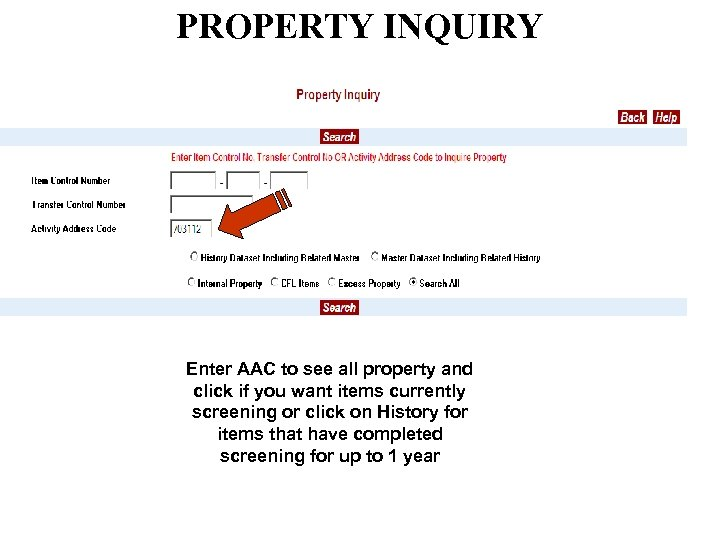 PROPERTY INQUIRY Enter AAC to see all property and click if you want items