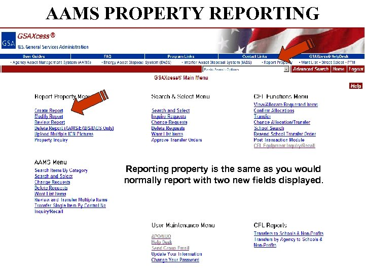 AAMS PROPERTY REPORTING Reporting property is the same as you would normally report with