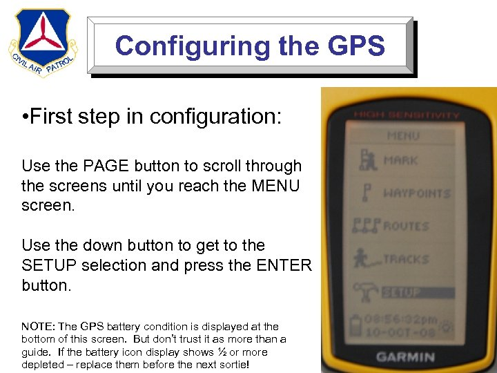 Configuring the GPS • First step in configuration: Use the PAGE button to scroll