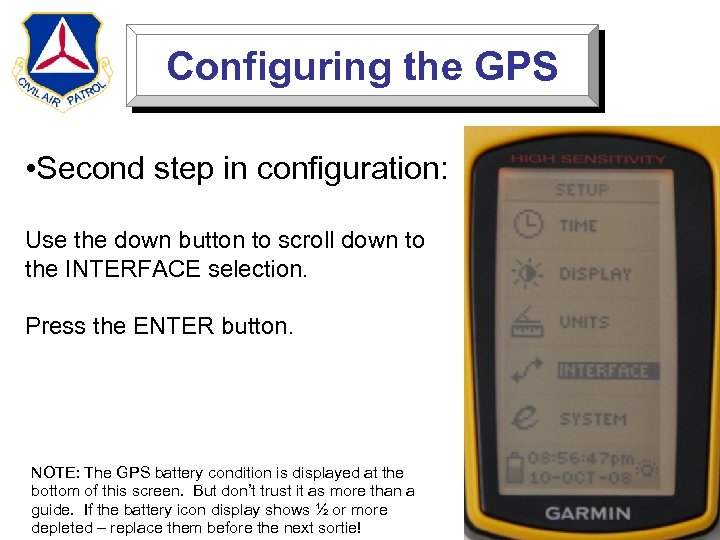 Configuring the GPS • Second step in configuration: Use the down button to scroll