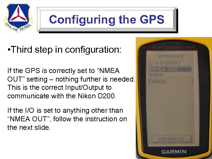 Configuring the GPS • Third step in configuration: If the GPS is correctly set