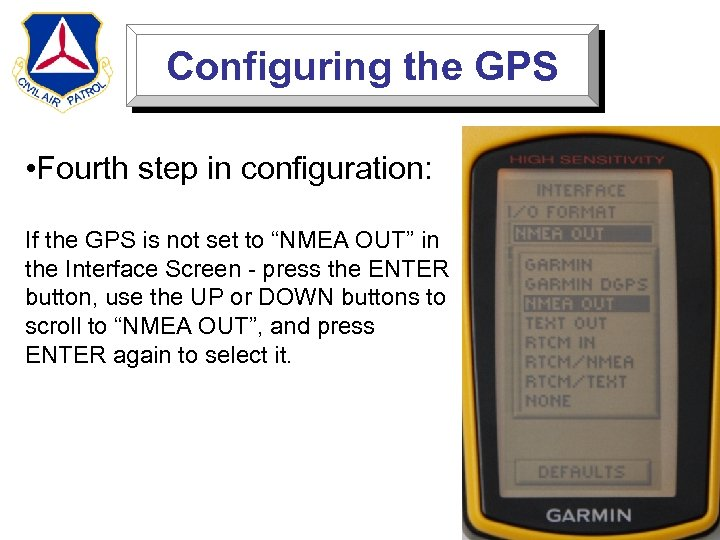 Configuring the GPS • Fourth step in configuration: If the GPS is not set
