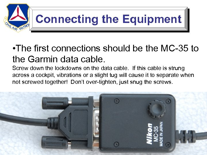 Connecting the Equipment • The first connections should be the MC-35 to the Garmin