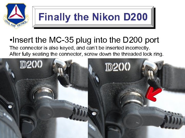 Finally the Nikon D 200 • Insert the MC-35 plug into the D 200