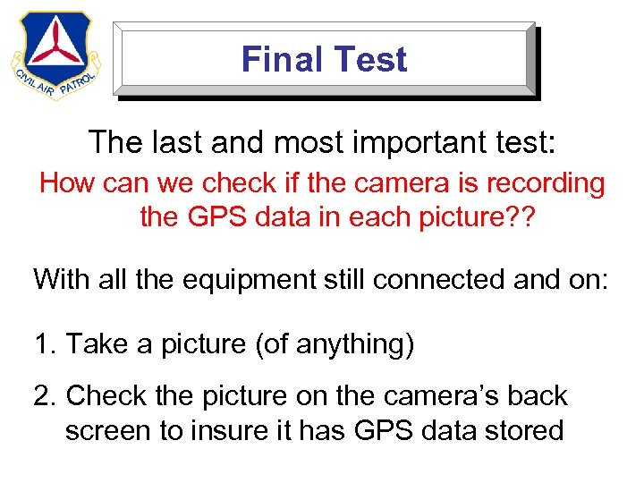 Final Test The last and most important test: How can we check if the