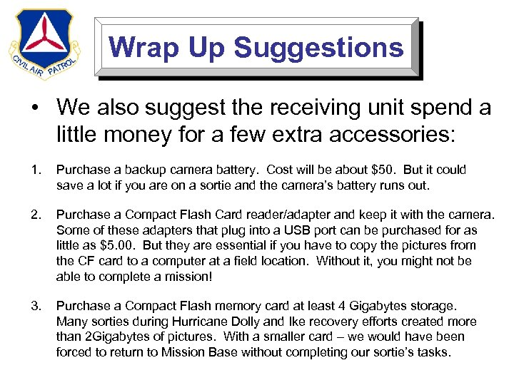 Wrap Up Suggestions • We also suggest the receiving unit spend a little money