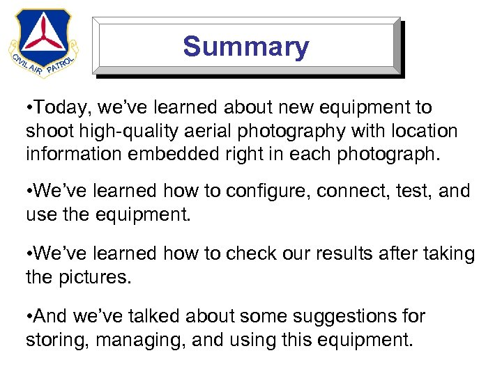 Summary • Today, we've learned about new equipment to shoot high-quality aerial photography with