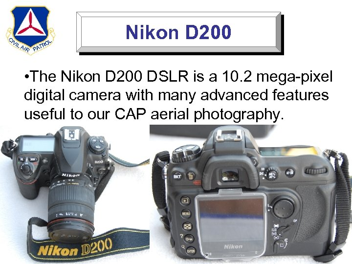Nikon D 200 • The Nikon D 200 DSLR is a 10. 2 mega-pixel