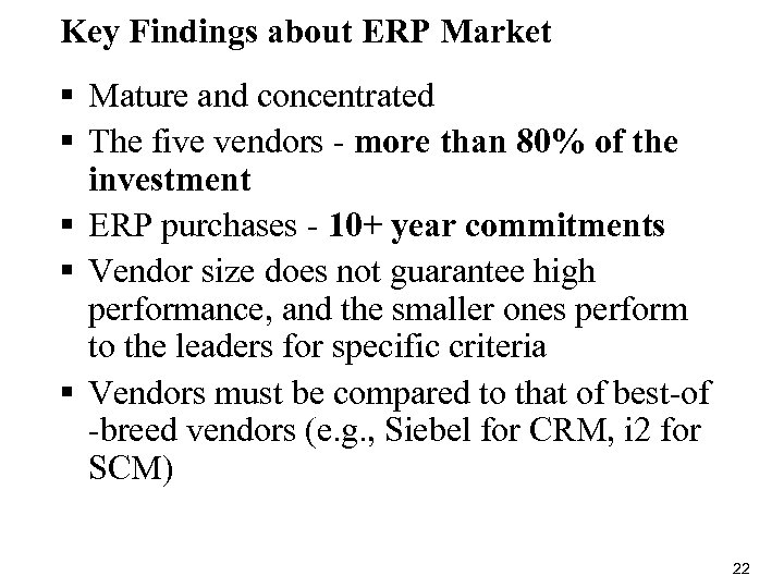 Key Findings about ERP Market § Mature and concentrated § The five vendors -