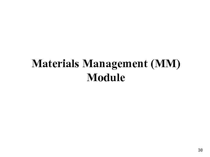 Materials Management (MM) Module 38