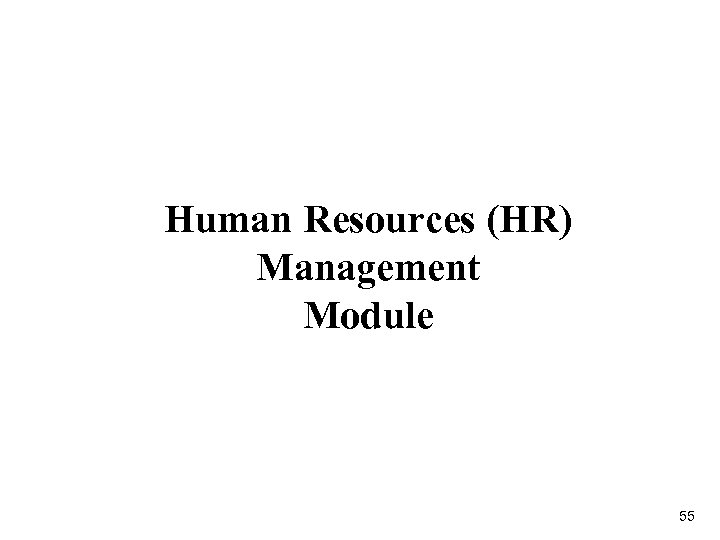 Human Resources (HR) Management Module 55