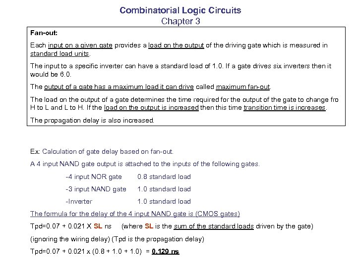 Combinatorial Logic Circuits Chapter 3 Fan-out: Each input on a given gate provides a