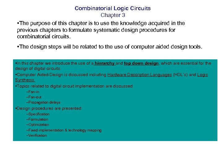 Combinatorial Logic Circuits Chapter 3 • The purpose of this chapter is to use