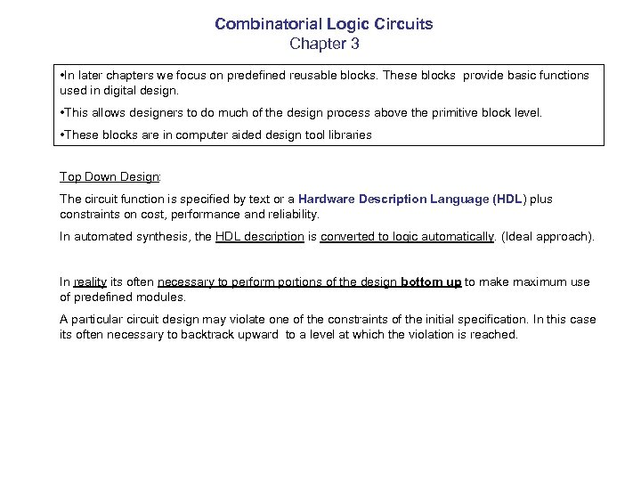 Combinatorial Logic Circuits Chapter 3 • In later chapters we focus on predefined reusable