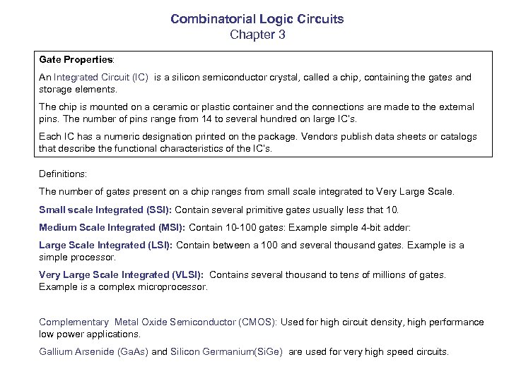 Combinatorial Logic Circuits Chapter 3 Gate Properties: An Integrated Circuit (IC) is a silicon