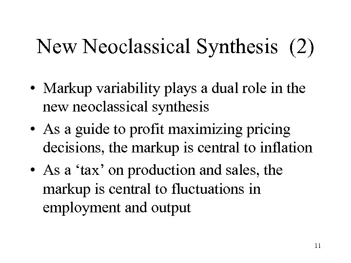 New Neoclassical Synthesis (2) • Markup variability plays a dual role in the new