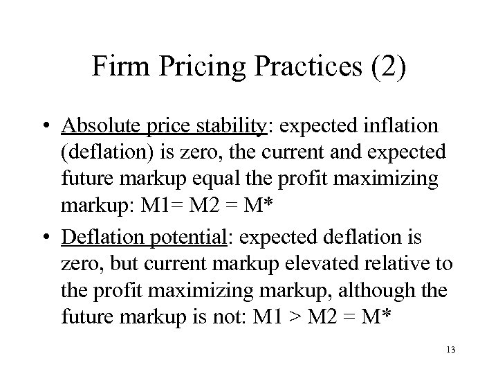 Firm Pricing Practices (2) • Absolute price stability: expected inflation (deflation) is zero, the