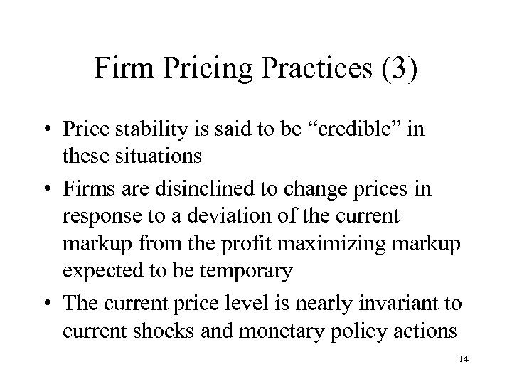 "Firm Pricing Practices (3) • Price stability is said to be ""credible"" in these"