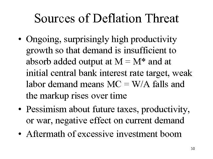 Sources of Deflation Threat • Ongoing, surprisingly high productivity growth so that demand is
