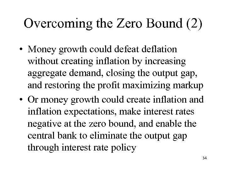 Overcoming the Zero Bound (2) • Money growth could defeat deflation without creating inflation