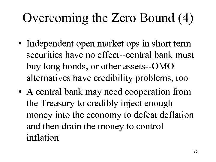 Overcoming the Zero Bound (4) • Independent open market ops in short term securities