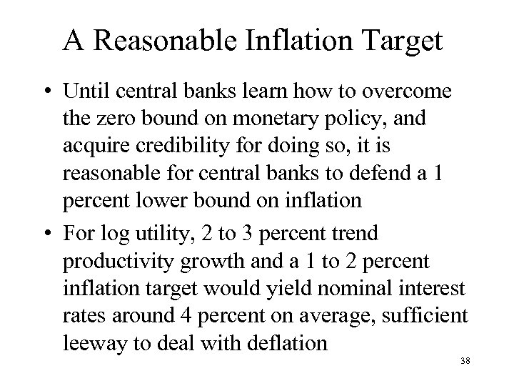 A Reasonable Inflation Target • Until central banks learn how to overcome the zero