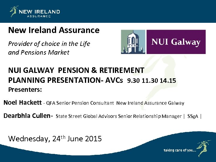 New Ireland Assurance Provider of choice in the Life and Pensions Market NUI GALWAY