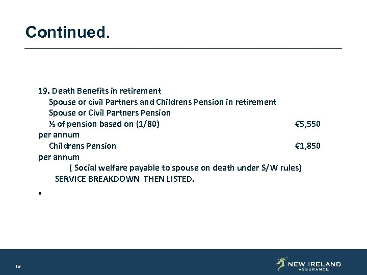 Continued. 19. Death Benefits in retirement Spouse or civil Partners and Childrens Pension in