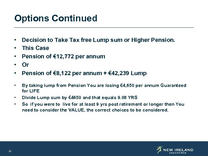 Options Continued • • • Decision to Take Tax free Lump sum or Higher