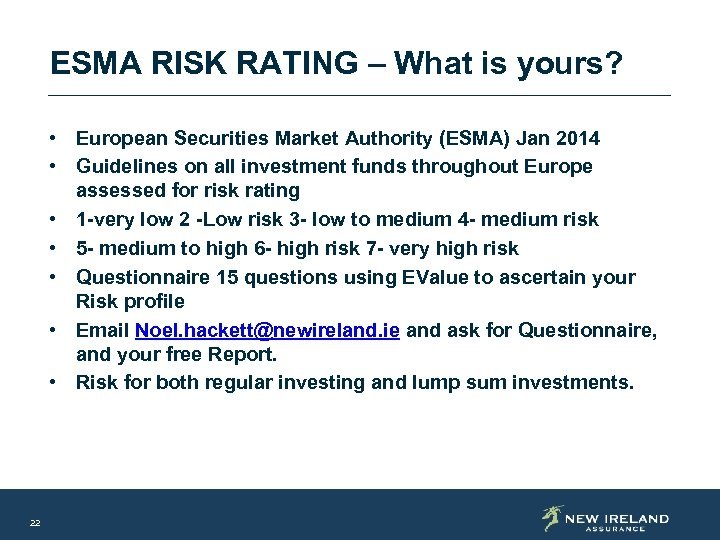 ESMA RISK RATING – What is yours? • European Securities Market Authority (ESMA) Jan