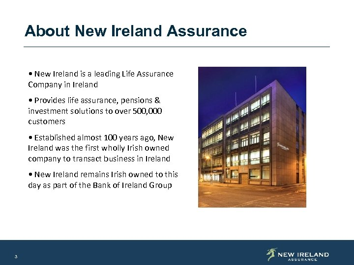 About New Ireland Assurance • New Ireland is a leading Life Assurance Company in