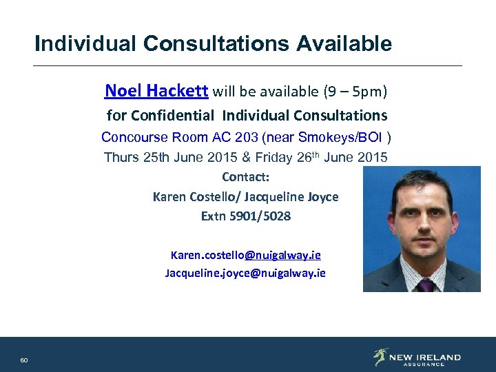 Individual Consultations Available Noel Hackett will be available (9 – 5 pm) for Confidential