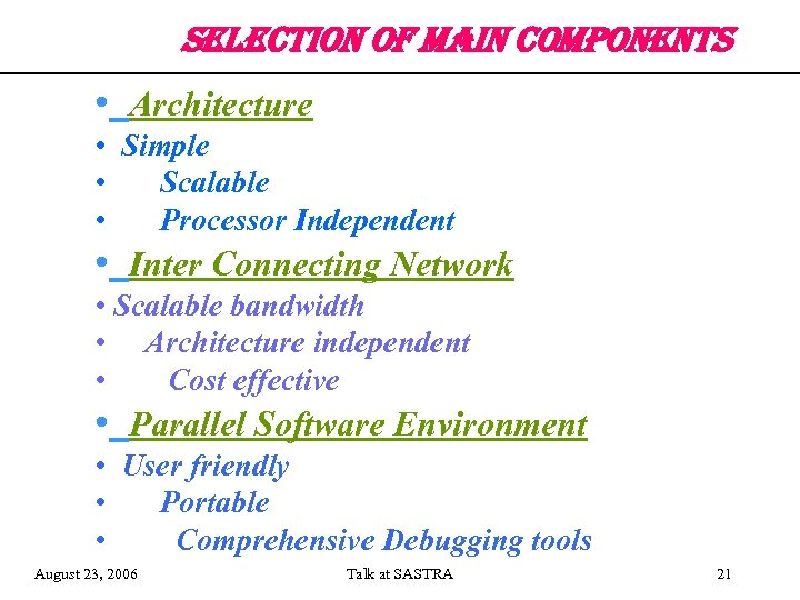 selection of main components • Architecture • Simple • Scalable • Processor Independent •