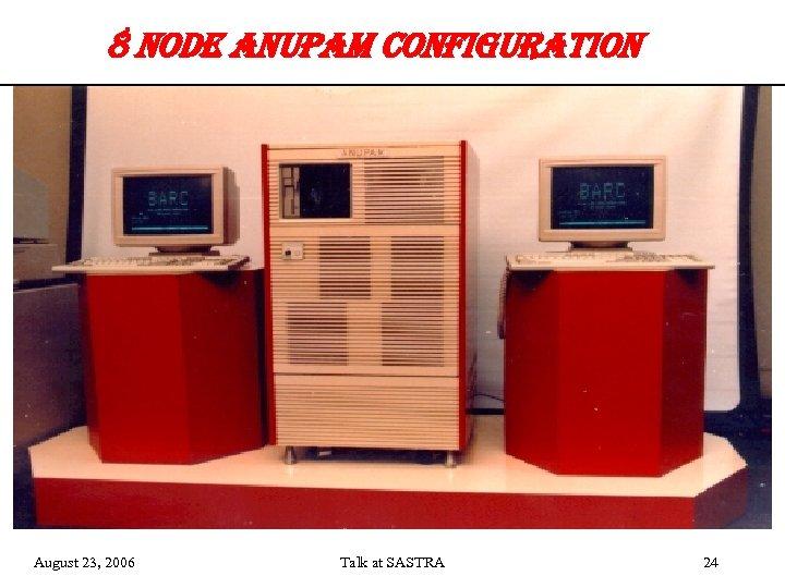 8 no. De an. Upam confi. GURation August 23, 2006 Talk at SASTRA 24